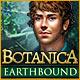 Botanica: Earthbound