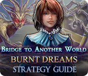 Bridge to Another World: Burnt Dreams Strategy Guide