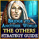 Bridge to Another World: The Others Strategy Guide