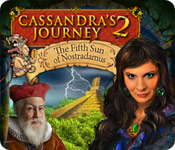 Cassandra's Journey 2: The Fifth Sun of Nostradamus
