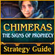 Chimeras: The Signs of Prophecy Strategy Guide