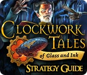 Clockwork Tales: Of Glass and Ink Strategy Guide