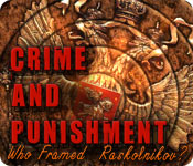 Crime and Punishment: Who Framed Raskolnikov? Walkthrough