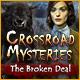 Crossroad Mysteries: The Broken Deal game