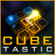 Cubetastic