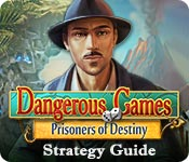 Dangerous Games: Prisoners of Destiny Strategy Guide