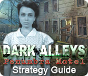 Dark Alleys: Penumbra Motel Strategy Guide