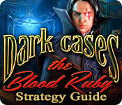 Dark Cases: The Blood Ruby Strategy Guide