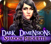 Dark Dimensions: Shadow Pirouette Walkthrough