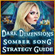 Dark Dimensions: Somber Song Strategy Guide