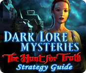 Dark Lore Mysteries: The Hunt for Truth Strategy Guide