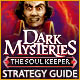 Dark Mysteries: The Soul Keeper Strategy Guide