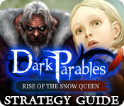 Dark Parables: Rise of the Snow Queen Strategy Guide