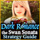 Dark Romance: The Swan Sonata Strategy Guide