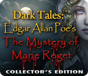 Dark Tales™: Edgar Allan Poe's The Mystery of Marie Roget Collector's Edition