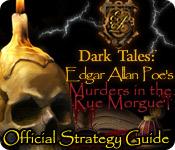 Dark Tales: Edgar Allan Poe's Murders in the Rue Morgue Strategy Guide