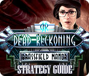 Dead Reckoning: Brassfield Manor Strategy Guide