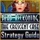 Dead Reckoning: The Crescent Case Strategy Guide