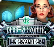 Dead Reckoning: The Crescent Case Walkthrough