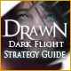 Drawn®: Dark Flight ™ Strategy Guide