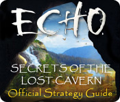 Echo: Secrets of the Lost Cavern Strategy Guide