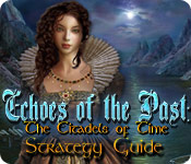 Echoes of the Past: The Citadels of Time Strategy Guide