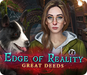 Edge of Reality: Great Deeds Walkthrough