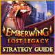 Emberwing: Lost Legacy Strategy Guide