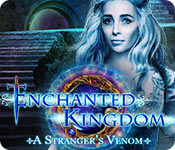 Enchanted Kingdom: A Stranger's Venom Walkthrough