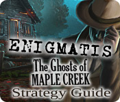 Enigmatis: The Ghosts of Maple Creek Strategy Guide