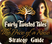 Fairly Twisted Tales: The Price Of A Rose Strategy Guide