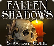 Fallen Shadows Strategy Guide