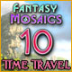 Fantasy Mosaics 10: Time Travel