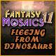 Fantasy Mosaics 11: Fleeing from Dinosaurs