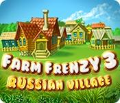 Farm Frenzy 3: Russian Village