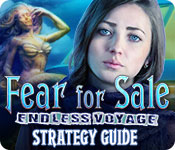 Fear for Sale: Endless Voyage Strategy Guide