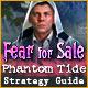 Fear For Sale: Phantom Tide Strategy Guide
