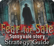 Fear for Sale: Sunnyvale Story Strategy Guide