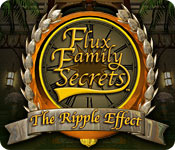 Flux Family Secrets: The Ripple Effect Walkthrough
