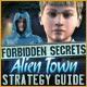 Forbidden Secrets: Alien Town Strategy Guide