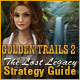 Golden Trails 2: The Lost Legacy Strategy Guide