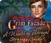 Grim Facade: A Wealth of Betrayal Strategy Guide