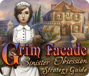 Grim Facade: Sinister Obsession Strategy Guide