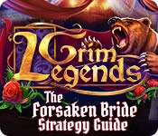 Grim Legends: The Forsaken Bride Strategy Guide