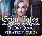Grim Tales: The Final Suspect Strategy Guide