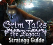 Grim Tales: The Legacy Strategy Guide