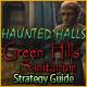 Haunted Halls: Green Hills Sanitarium Strategy Guide