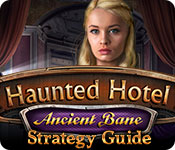 Haunted Hotel: Ancient Bane Strategy Guide