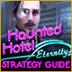 Haunted Hotel: Eternity Strategy Guide