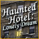 Haunted Hotel: Lonely Dream